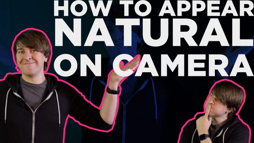 How to appear natural on camera